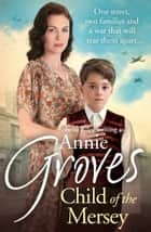 Child of the Mersey ebook by Annie Groves