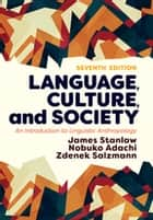 Language, Culture, and Society - An Introduction to Linguistic Anthropology ebook by James Stanlaw