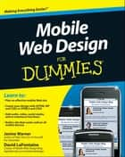 Mobile Web Design For Dummies ebook by Janine Warner,David LaFontaine