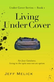 Living Under Cover ebook by Jeff Melick