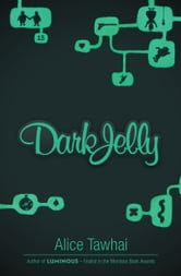 Dark Jelly ebook by Alice Tawhai