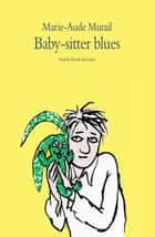 Baby-sitter blues ebook by Marie-Aude Murail