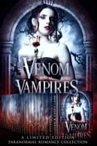 Venom & Vampires - A Limited Edition Paranormal Romance and Urban Fantasy Collection ebook de Casey Lane, Bryan Cohen, Ilana Waters, J.E. Taylor, Kory M. Shrum, Martina McAtee, Boone Brux, Amanda Pillar, Sharon Stevenson, Lynn Tyler, Jennifer Hilt, Tom Shutt, Robert D. Armstrong, Fleur Camacho, SJ Davis, Aileen Harkwood, Milda Harris, Emma Nichols, Cate Farren, Taige Crenshaw, McKenna Jeffries, Rue Volley, Tracy Ellen, Shay Roberts, CJ Ellisson, Christine Ashworth, Carrie Whitethorne, Kel Carpenter