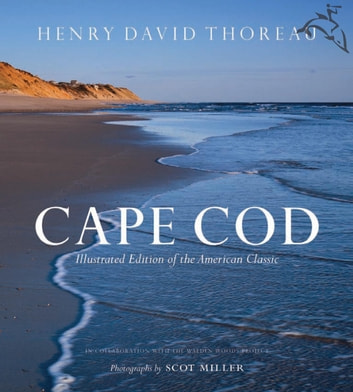 Cape Cod - Illustrated Edition of the American Classic ebook by Henry David Thoreau,Scot Miller