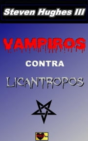 Vampiros contra licántropos ebook by Kobo.Web.Store.Products.Fields.ContributorFieldViewModel