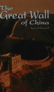 The Great Wall of China ebook by O'Donnell, Kerri