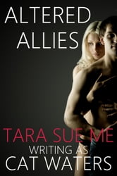 Altered Allies: A Short Story ebook by Tara Sue Me,Cat Waters