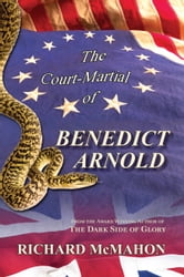 The Court-Martial of Benedict Arnold ebook by Richard McMahon