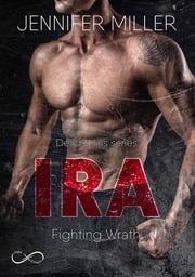 IRA - Fighting Wrath eBook by Jennifer Miller
