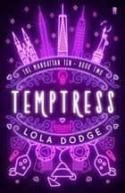 Temptress ebook by Lola Dodge