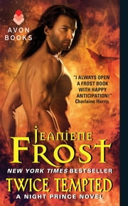 Twice Tempted - A Night Prince Novel ebook by Jeaniene Frost