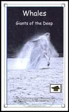 Whales: Giants of the Deep: Educational Version ebook by Caitlind L. Alexander