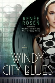 Windy City Blues ebook by Renee Rosen