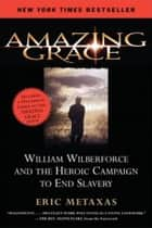 Amazing Grace ebook by Eric Metaxas