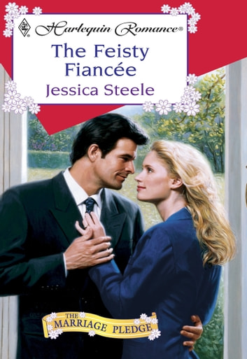 The Feisty Fiancee ebook by Jessica Steele