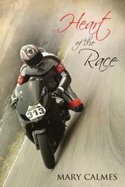 Heart of the Race ebook by Mary Calmes