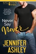 Never Say Never ebook by Jennifer Ashley
