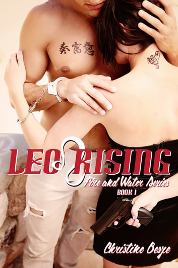 Leo Rising: Fire and Water Series Book 1 ebook by Christine Besze