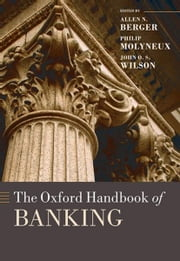 The Oxford Handbook of Banking ebook by Allen N. Berger, Philip Molyneux, John O.S. Wilson