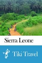Sierra Leone Travel Guide - Tiki Travel ebook by Tiki Travel