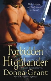 Forbidden Highlander - A Dark Sword Novel ebook by Donna Grant