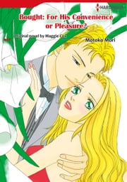 BOUGHT: FOR HIS CONVENIENCE OR PLEASURE? (Mills & Boon Comics) - Mills & Boon Comics ebook by Maggie Cox,MOTOKO MORI
