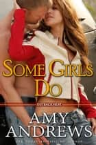 Some Girls Do ebook by Amy Andrews