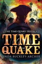 Time Quake ebook by Linda Buckley-Archer
