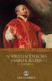 The Spiritual Exercises of Saint Ignatius ebook by St. Ignatius of Loyola
