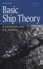 Basic Ship Theory, Combined Volume ebook by E. C. Tupper, KJ Rawson
