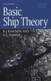 Basic Ship Theory, Combined Volume ebook by E. C. Tupper,KJ Rawson