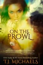 On the Prowl ebook by T.J. Michaels