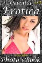 Oriental Erotica, No. 10 ebook by Hana Mayuko