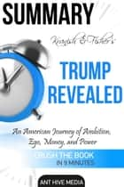 Michael Kranish & Marc Fisher's Trump Revealed: An American Journey of Ambition, Ego, Money, and Power Summary ekitaplar by Ant Hive Media