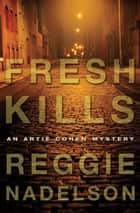 Fresh Kills ebook by Reggie Nadelson