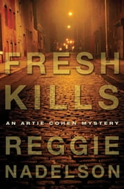 Fresh Kills - An Artie Cohen Mystery ebook by Reggie Nadelson
