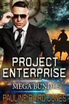 Project Enterprise Mega Bundle - Award Winning Science Fiction Romance ebook by Pauline Baird Jones