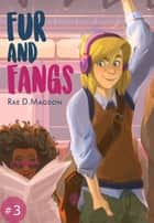 Fur and Fangs #3 ebook by Rae D. Magdon