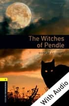 The Witches of Pendle - With Audio, Oxford Bookworms Library ebook by Rowena Akinyemi