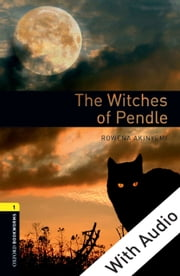 The Witches of Pendle - With Audio Level 1 Oxford Bookworms Library ebook by Rowena Akinyemi
