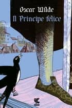 Il Principe felice ebook by Oscar Wilde