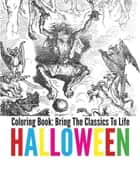Halloween Coloring Book - Bring The Classics To Life ebook by Adrienne Menken