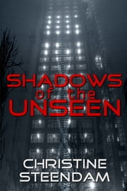 Shadows of the Unseen ebook by Christine Steendam