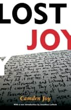 Lost Joy ebook by Camden Joy,Jonathan Lethem