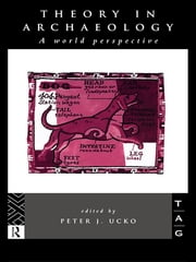 Theory in Archaeology - A World Perspective ebook by