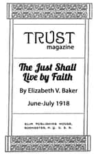The Just Shall Live by Faith ebook by Elizabeth V. Baker