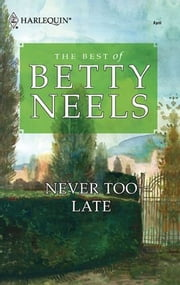 Never Too Late ebook by Betty Neels