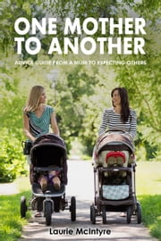 One Mother to Another ebook by Laurie McIntyre