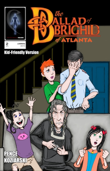 The Ballad of Brighid of Atlanta (Kid-Friendly Version) - Chapter 2 of 3 ebook by John Pence
