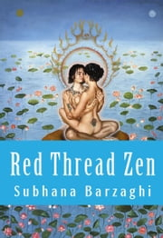 Red Thread Zen ebook by Subhana Barzaghi